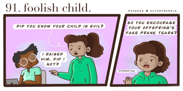 "In a two panel comic with a pink background, Dickens is working at a computer. Their friend comes up to them and says ""Do you know your child is evil?"" Dickens feigns surprise."
