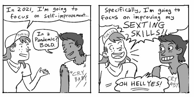In a black and white hand drawn comic, Scout tells Ari that in 2021 they are going to focus on self-improvement... first and foremost, improving those SEXTING SKILLS!!!