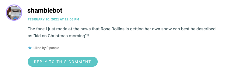 "The face I just made at the news that Rose Rollins is getting her own show can best be described as ""kid on Christmas morning""!!"