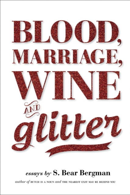 The cover of Blood, Marriage, Wine and Glitter