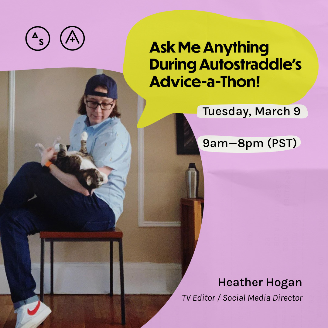 Heather sits on a chair while holding her cats socks, the copy reads: Ask Me Anything During Autostraddle's Advice-a-Thon! Tuesday March 9th, 9am — 8pm PST