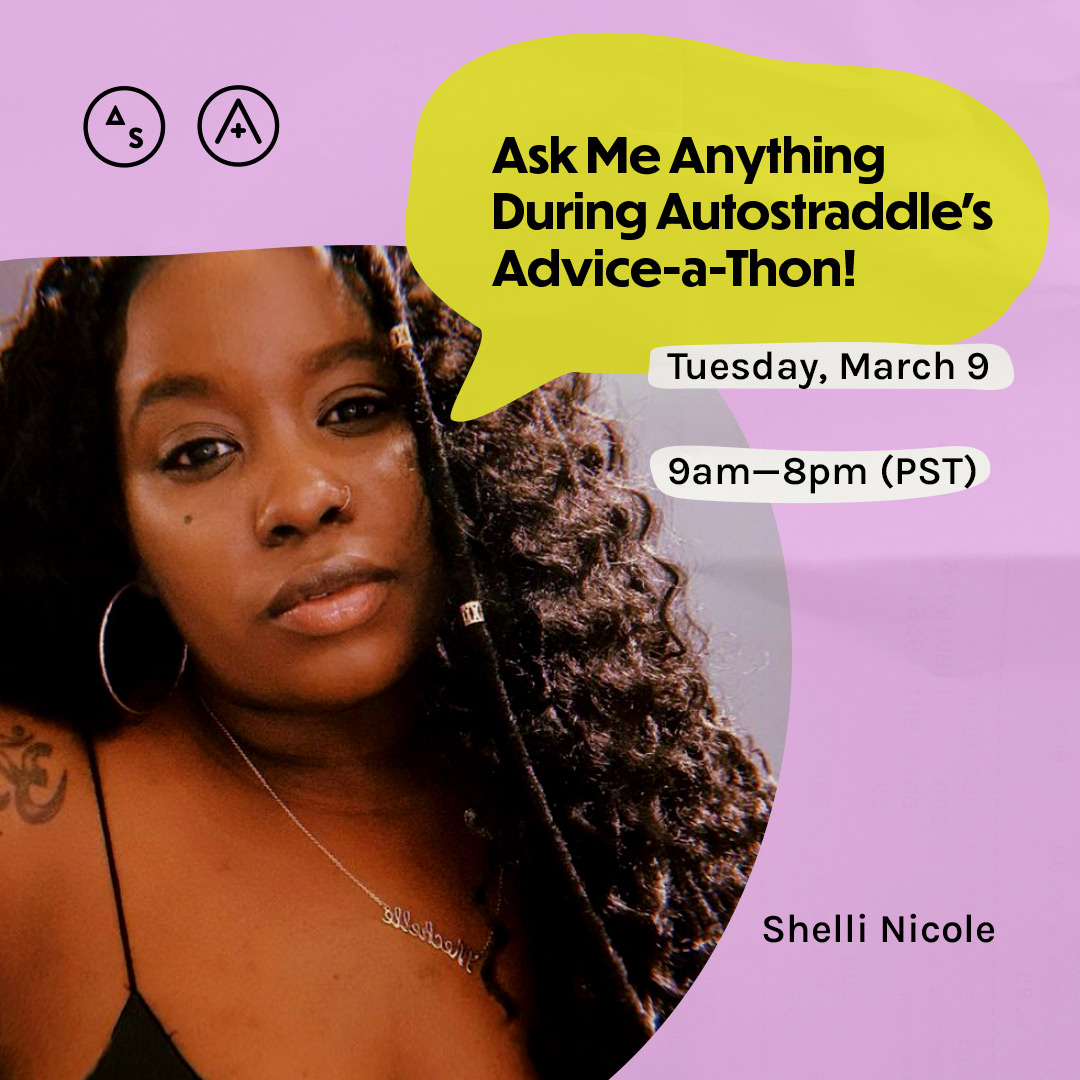 Shelli has on a black tank top with small straps and lip gloss, her hair is tossed to the side, the copy reads: Ask Me Anything During Autostraddle's Advice-a-Thon! Tuesday March 9th, 9am — 8pm PST
