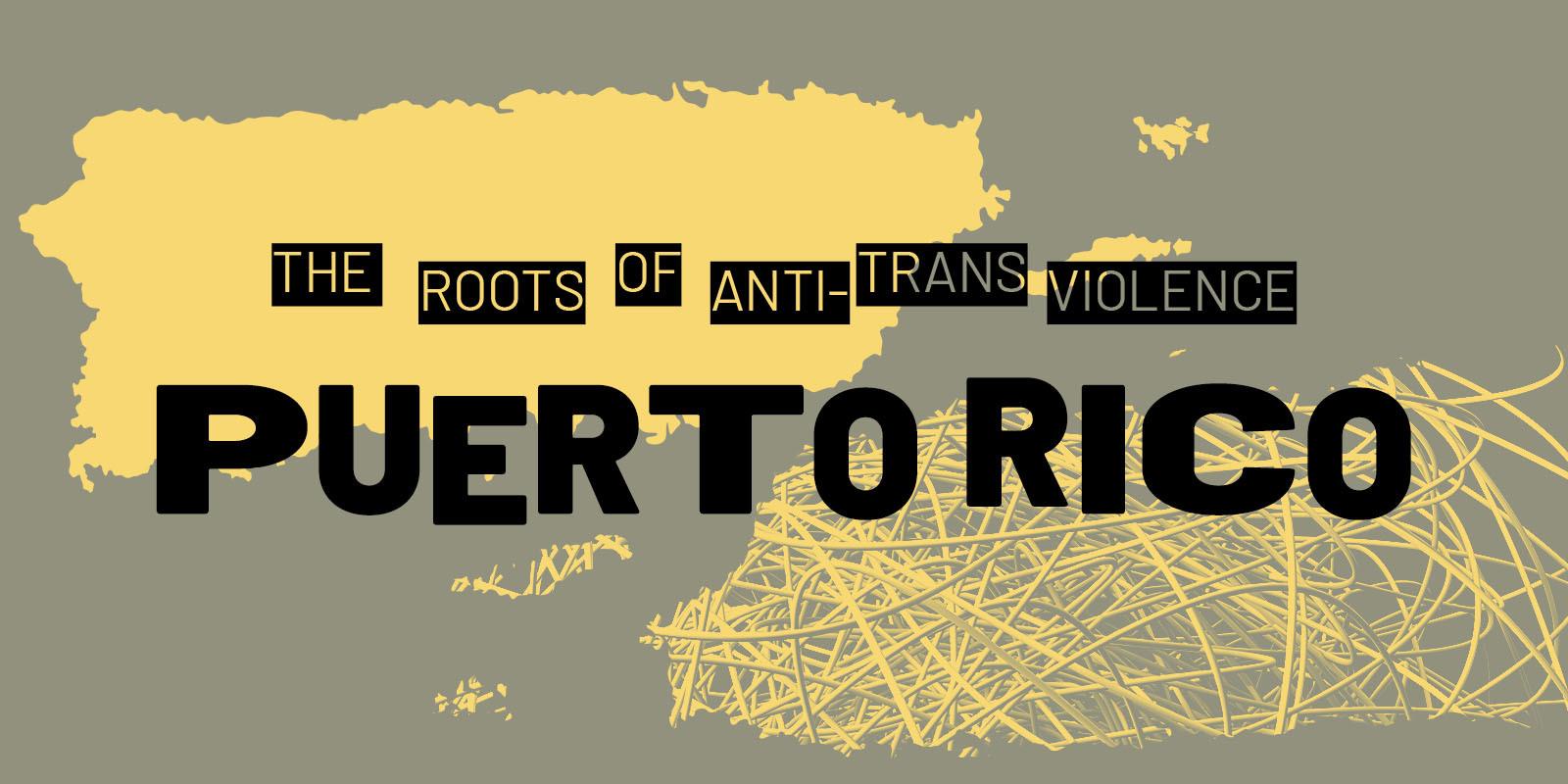 Les racines de la violence anti-trans: Porto Rico.