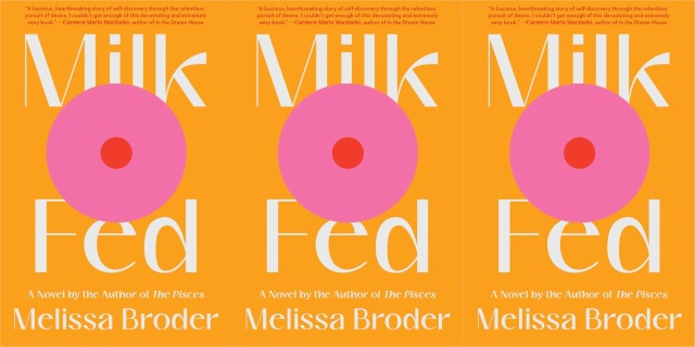 The cover of Melissa Brooder's Milk Fed: An orange background with an abstract pink breast on the front.