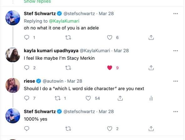 """Stef: oh no what it one of you is an adele // Kayla: I feel like maybe I'm Stacy Merkin // Riese: Should I do a """"which L Word side character are you"""" next // Stef: 1000% Yes"""