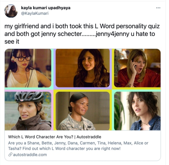 """tweet sharing the original L word quiz in which Kayla says """"my girlfriend and i both took this L Word personality quiz and both got jenny schecter.........jenny4jenny u hate to see it"""""""