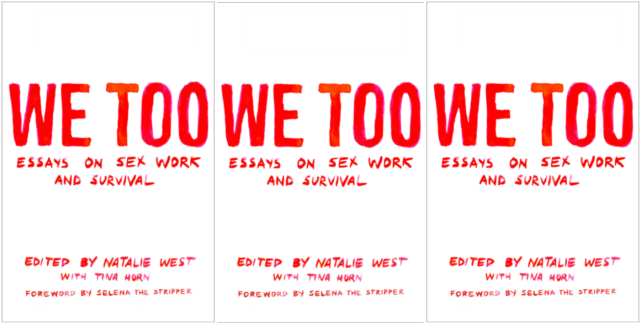 Three repeating images of the cover of We Too: Essays on Sex Work and Survival