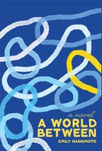 """Books with lesbian sex: Cover of Emily Hashimoto's """"A World Between,"""""""