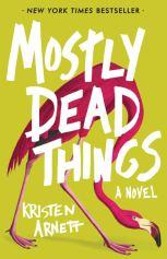 "Books with lesbian sex: Cover art of Kristen Arnett's ""Mostly Dead Things,"""