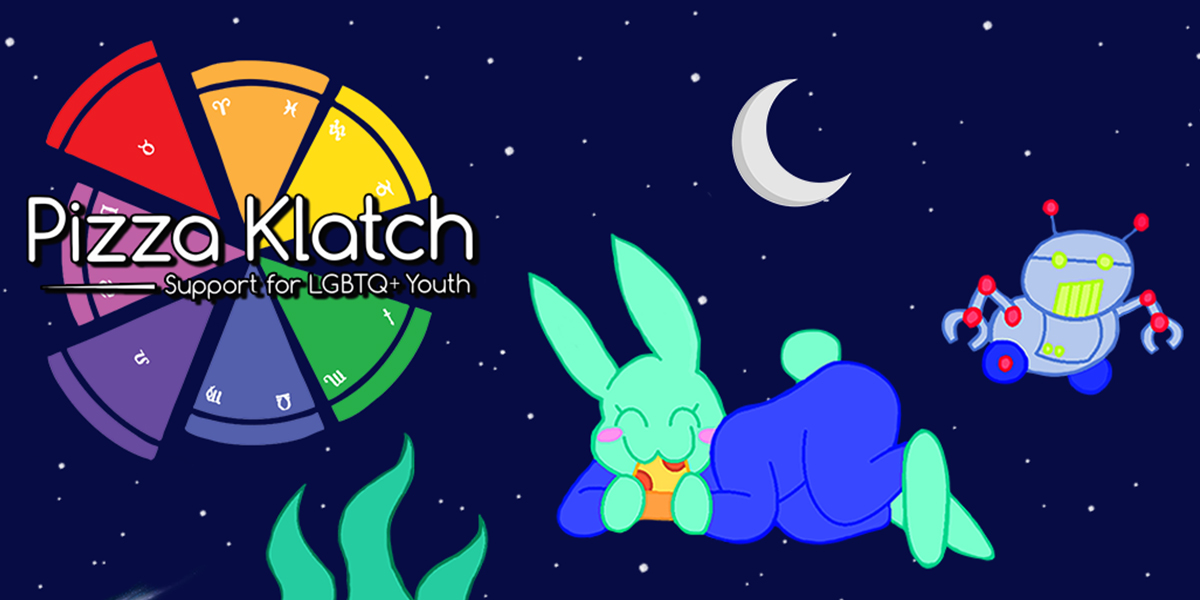 pizza klatch logo which is slices of rainbow pizza. it says support for LGBTQ+ youth. there are illustrations of a cute bunny eating pizza and a robot too.