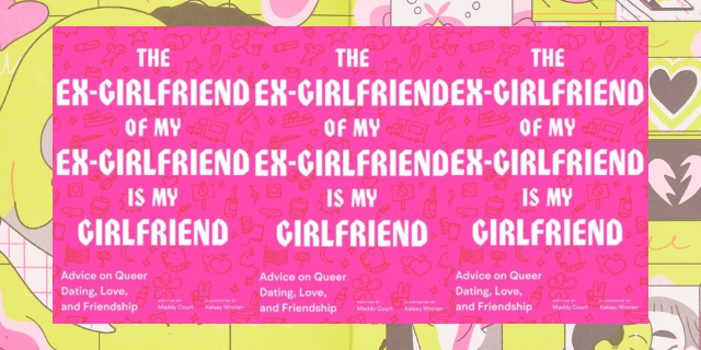 """Image shows the cover of a book that reads """"The Ex-girlfriend of my ex-girlfriend is my girlfriend"""""""