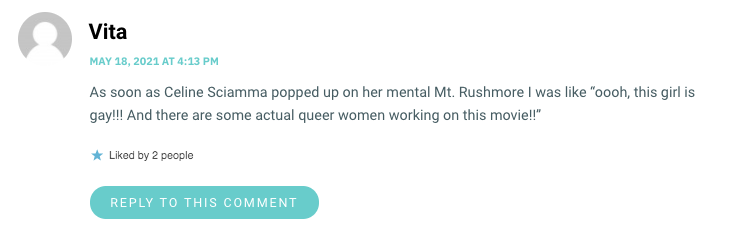 """As soon as Celine Sciamma popped up on her mental Mt. Rushmore I was like """"oooh, this girl is gay!!! And there are some actual queer women working on this movie!!"""""""