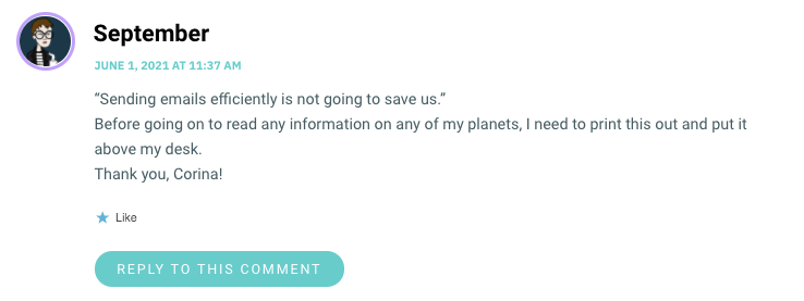 """""""Sending emails efficiently is not going to save us."""" Before going on to read any information on any of my planets, I need to print this out and put it above my desk. Thank you, Corina!"""