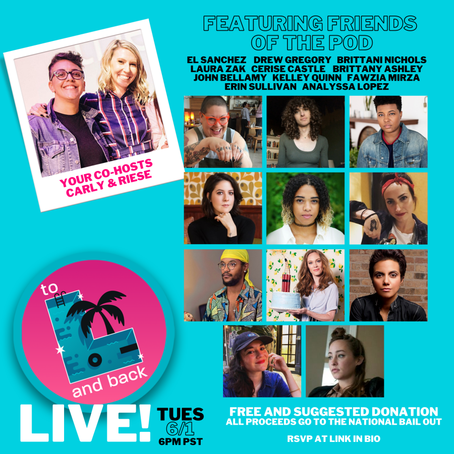 """Graphic for """"To L and Back Live"""" featuring the show logo, information about the event (6pm PST on June 1), where to rsvp (link in instagram bio) and that it is free with a suggested donation of $5 towards the national bail out. special guests include: el sanchez, drew gregory, brittani nichols, laura zak, cerise castle, brittany ashley, john bellamy, kelley quin, fawzia mirza, analyssa lopez and erin sullivan"""