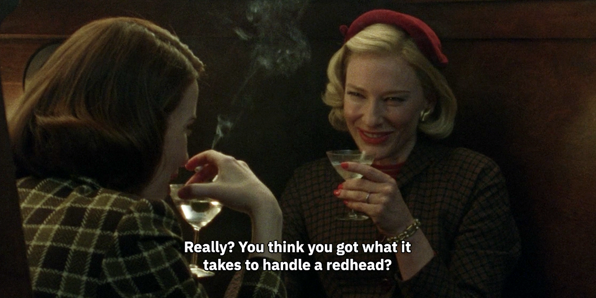 """Carol asking Abby, """"Really? You think you got what it takes to handle a redhead?"""""""