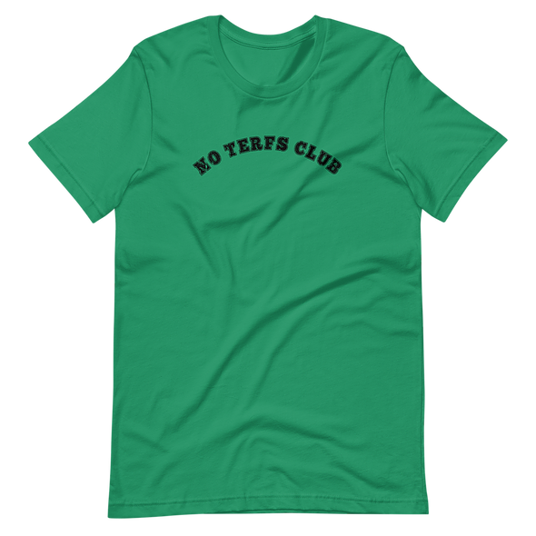 """Green t-shirt with the words """"NO TERFS CLUB"""" in black block lettering"""