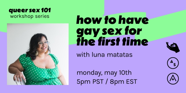A photo of Luna smiling on a purple and green background with the text How to Have Gay Sex for the First Time with Luna Matatas