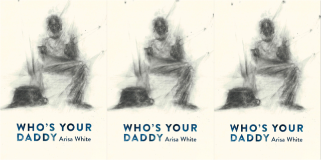 A composite of three repeating images of the cover of Arisa White's Who's Your Daddy