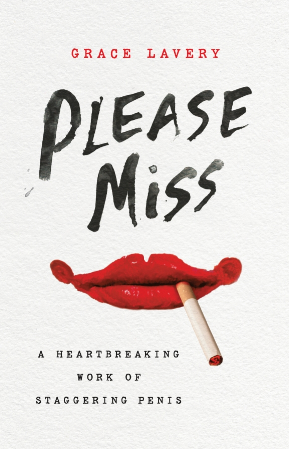"""An image of the cover of Grace Lavery's book """"Please Miss,"""" which features a smiling pair of red lips that have been messily overdrawn with red lipstick in the style of clown makeup, and loosely holding a cigarette. In black scrawled type the title reads PLEASE MISS, and in smaller typewriter font """"A heartbreaking work of staggering penis."""""""