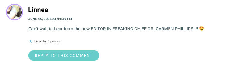 Can't wait to hear from the new EDITOR IN FREAKING CHIEF DR. CARMEN PHILLIPS!!!! 🤩