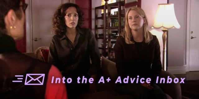 Bette and Tina from the L Word in couples therapy. Text reads: Into the A+ Advice Box