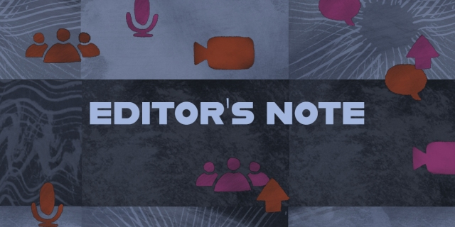 """Image reads """"Editor's Note"""" in white writing on a black and grey background. There are small pink and orange icons, including speech bubbles, a camera and microphone."""