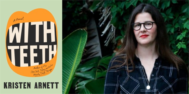 A composite of the cover of Kristen Arnett's WITH TEETH and a photo of the author posing outdoors next to a bird of paradise plant