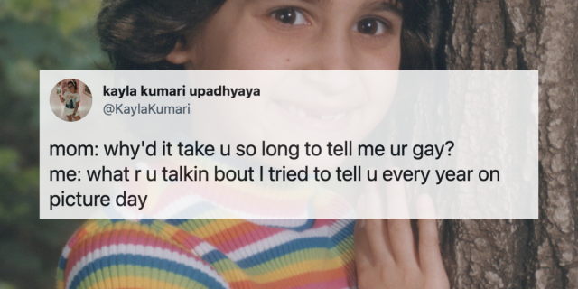 """Image shows a background photo of a child in a rainbow striped sweater. There is a tweet over it that says """"mom: why'd it take u so long to tell me ur gay? me: what r u talkin bout I tried to tell u every year on picture day"""""""