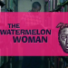 """It's Your Anniversary: """"The Watermelon Woman"""" Gave Me Black Sapphic Genealogy & Queer Joy"""