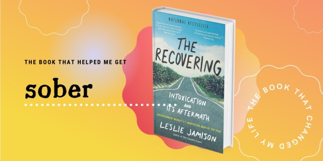 """A stylized image of the cover of Leslie Jamison's The Recovering against an orange gradient background with the text 'the book that made me get sober"""""""