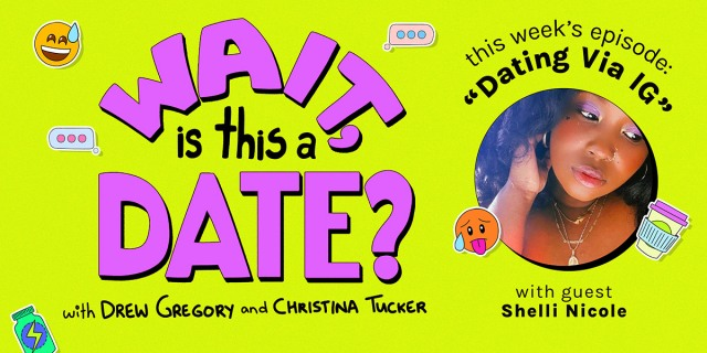 """The Wait Is It a Date logo in neon purple lettering, against a neon green background. In the corner is a photo of Autostraddle Culture Editor Shelli Nicole underneath the episode title """"Dating via IG"""""""