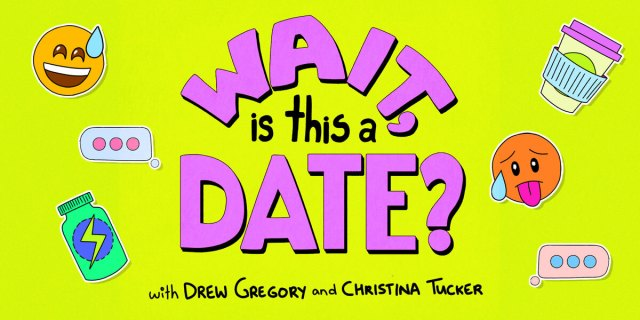 """The Words """"Wait Is This a Date"""" are in neon purple against a neon green background. It is surrounded by various cartoon emojis and text message bubbles."""