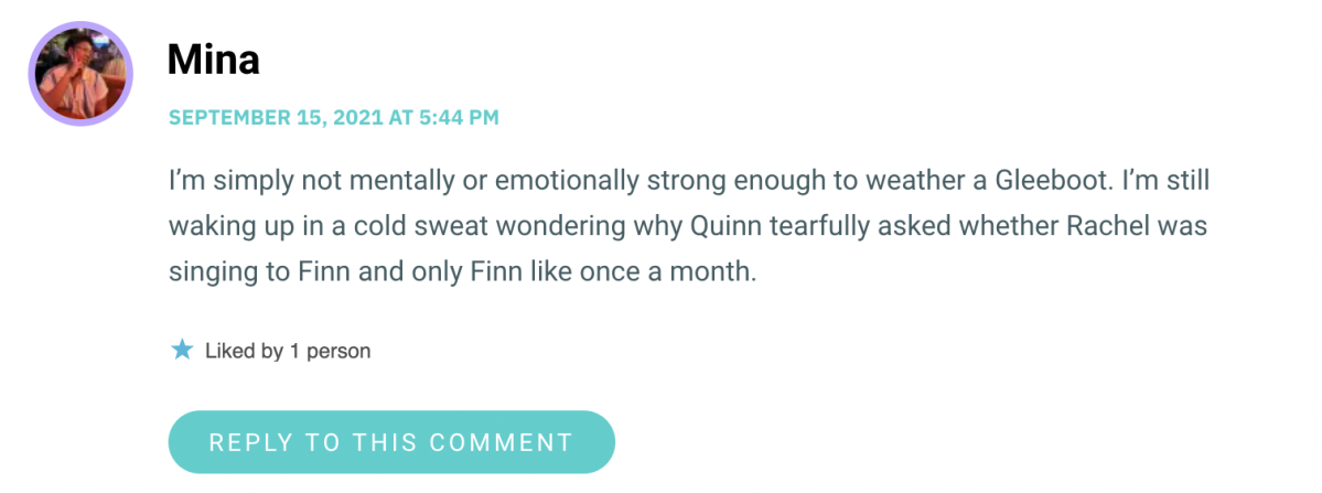 I'm simply not mentally or emotionally strong enough to weather a Gleeboot. I'm still waking up in a cold sweat wondering why Quinn tearfully asked whether Rachel was singing to Finn and only Finn like once a month.