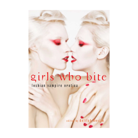 """A book cover features two pale, blonde women wearing red lipstick and red eye makeup. The text reads, """"girls who bite, lesbian vampire erotica edited by Delilah Devlin"""""""