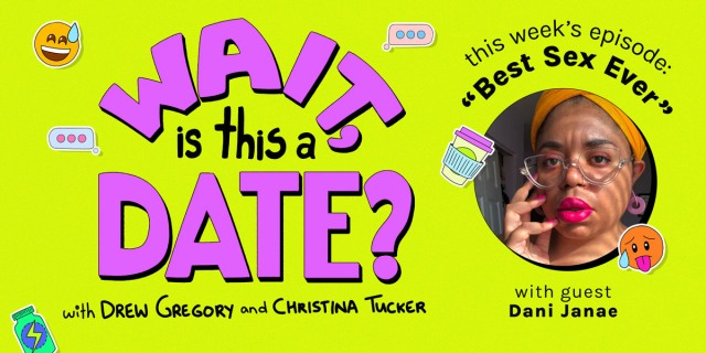 """The Wait Is This a Date logo is in purple bubble lettering against a lime green background. Today's episode: """"Best Sex Ever"""" is in black writing above the image of today's guest, Dani. Dani has on pink lipstick and is posed with her hands near her lips."""